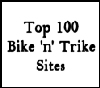The Top 100 Best Bike 'n' Trike Sites !